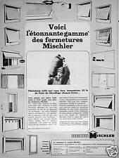 PUBLICITÉ MISCHLER ÉTONNANTE GAMME DE FERMETURE VOLECTRA VOLETS ROULANTS