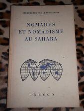 NOMADES ET NOMADISME AU SAHARA - UNESCO, 1963