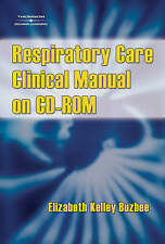 NEW Respiratory Care Clinical Manual on CD-ROM by Elizabeth Kelley Buzbee