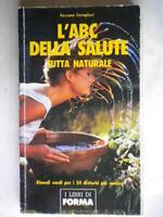 L'abc della salute tutta naturale Cavaglieri Libro 50 rimedi disturbi omeopatia