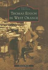 Thomas Edison in West Orange (Images of America: New Jersey) by Edward Wirth