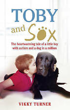 Toby and Sox: The heartwarming tale of a little boy with autism and a dog in a m