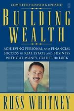 Building Wealth: Achieving Personal and Financial Success in Real Estate and Bus