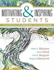 Motivating and Inspiring Students : Strategies to Awaken the Learner by...