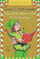 Junie B. 1st Grader Jingle Bells, Batman Smells! (P.S. So Does May) (Junie B. Jo