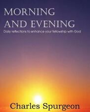 Morning And Evening: By Charles Spurgeon
