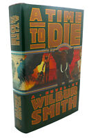 Wilbur Smith A TIME TO DIE  1st Edition 1st Printing