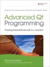 Advanced Qt Programming: Creating Great Software with C++ and Qt 4 (Prentice Hal