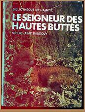 LE SEIGNEUR DES HAUTES-BUTTES - BIBLIOTHEQUE AMITIE LITTERATURE VOYAGES ENFANTS