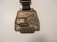 VINTAGE BUCKRUS ERIE CONSTRUCTION EQUIPMENT ADVERTISING POCKET WATCH FOB