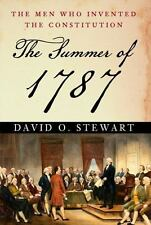 The Summer of 1787: The Men Who Invented the Constitution by Stewart, David O.