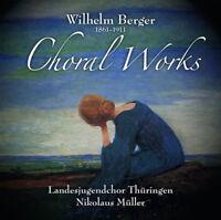 Wilhelm Berger : Wilhelm Berger: Choral Works CD (2017) ***NEW*** Amazing Value