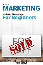 What Is Marketing: Marketing Management for Beginners (Black and White...