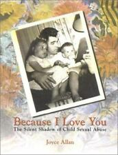 Because I Love You: The Silent Shadow of Child Sexual Abuse-ExLibrary