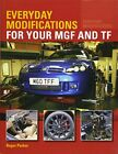 Everyday Modifications for your MGF and TF, Parker 9781785004292 New..