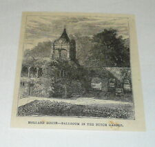 1878 magazine engraving ~  BALLROOM IN THE DUTCH GARDEN OF THE HOLLAND HOUSE