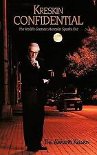Kreskin Confidential: The World's Greatest Mentalist Speaks Out: By Amazing K...