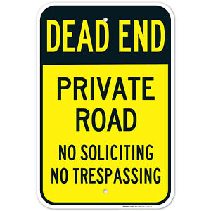 Dead End Private Road, No Soliciting No Trespassing Sign,