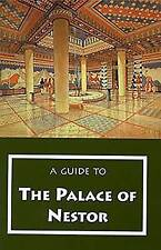 A Guide to the Palace of Nestor, Mycenaean Sites in Its Environs, and the ...