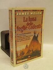 ROMANZO/STORIA: James Welch, La luna delle foglie cadenti, Bur 1998, INDIANI