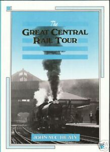 GREAT CENTRAL RAIL TOUR by John M.C. Healy