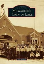 Images of America: Milwaukee's Town of Lake by Ron Winkler (2013, Paperback)