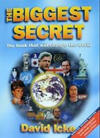THE BIGGEST SECRET : THE BOOK THAT WILL CHANGE THE WORLD - BY DAVID ICKE