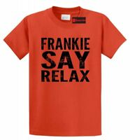 Frankie Say Relax Funny T Shirt 80s Music Hollywood Unisex Tee Shirt S-5XL