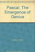 Pascal: The Emergence Of Genius por Cailliet, Emile