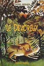DANIEL BERNIER - LE DEVOREUX - EDITIONS PIERRON