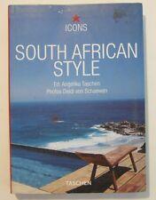 South African Style: Exteriors, Interiors, Details - Taschen Deidi von Schaewen