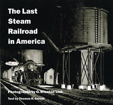 THE LAST STEAM RAILROAD IN AMERICA - O. WINSTON LINK PHOTOS - USED VG