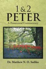 1 and 2 Peter : A Pentecostal Commentary by Matthew N. O. Sadiku (2013,...