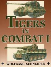 Tigers in Combat, Volume 1: By Wolfgang Schneider