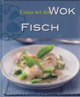 Ratgeber / Kochbuch: Kochen mit dem Wok! Die besten Gerichte mit Fisch (OVP)