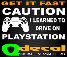 LEARNED TO DRIVE ON PLAYSTATION Decal Funny Gaming JDM 4X4 Drift Race Car