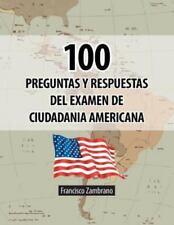 100 Preguntas y Respuestas del Examen de Ciudadania Americana (Paperback or Soft