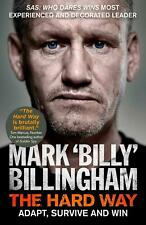 The Hard Way: Adapt, Survive and Win by Mark 'Billy' Billingham