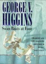Swan Boats At Four,George V. Higgins- 9780751514650