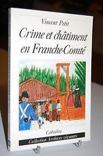 CRIME ET CHATIMENT EN FRANCHE COMTE Vincent Petit