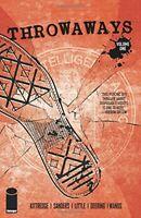 Throwaways Volume 1 [Paperback] Kittredge, Caitlin; Sanders, Steven and Kuzunisi