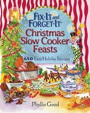 Fix-It and Forget-It Christmas Slow Cooker Feasts: 650 Easy Holiday Recipes, Goo