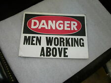 VINTAGE SAFETY DANGER MEN WORKING ABOVE SIGN 10 X 14