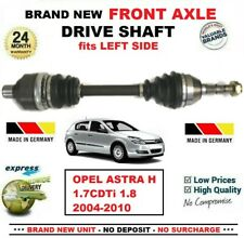 FOR OPEL ASTRA H 1.7CDTi 1.8 2004-2010 1x BRAND NEW FRONT AXLE LEFT DRIVESHAFT