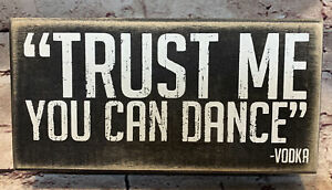 """Wooden Rustic Trust Me You Can Dance Sign By Vodka Wedding Celebration 8""""x4"""""""
