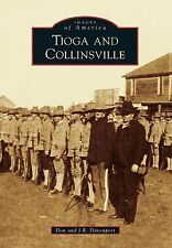 Images of America: Tioga and Collinsville by Don Davenport and J. R....