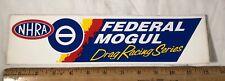 Federal Mogul Decal Bumper Sticker NHRA Drag Racing Series