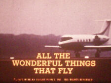 16mm film ALL THE WONDERFUL THINGS THAT FLY aviation airplanes 1970 Blue Angels