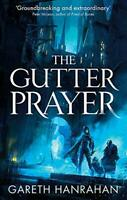 The Gutter Prayer: The Black Iron Legacy, Book One by Hanrahan, Gareth Book The