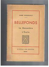NORMANDIE - RENEAULT - BELLEFONDS LE MONASTERE L'ECOLE - LIVRE ANCIEN XXème